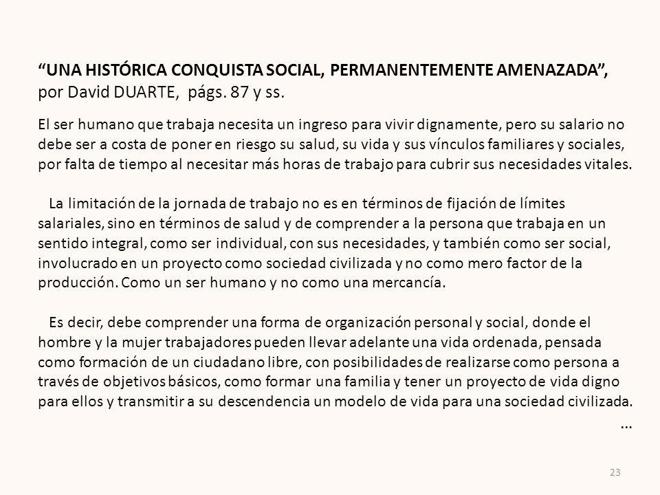 UNA HISTÓRICA CONQUISTA SOCIAL, PERMANENTEMENTE AMENAZADA ,