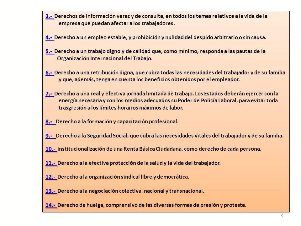 3.- Derechos de información veraz y de consulta, en todos los temas relativos a la vida de la