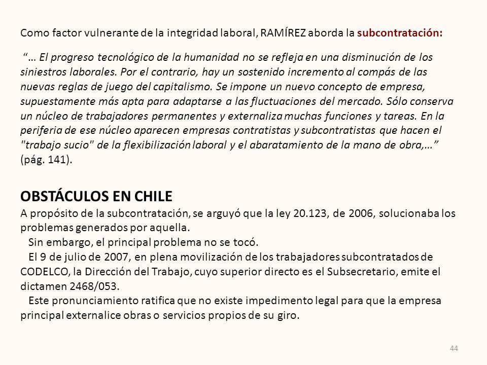 Como factor vulnerante de la integridad laboral, RAMÍREZ aborda la subcontratación: