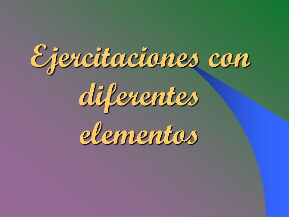 Ejercitaciones con diferentes elementos
