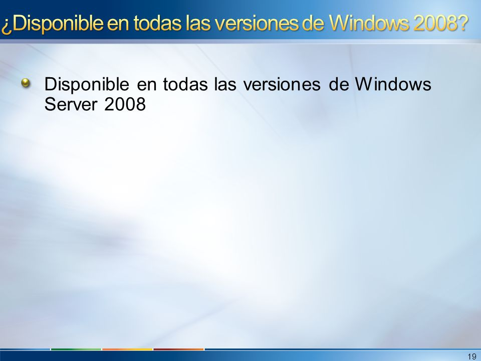 ¿Disponible en todas las versiones de Windows 2008