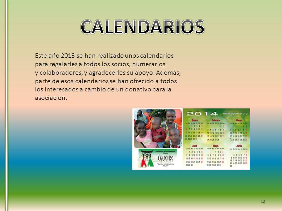 CALENDARIOS Este año 2013 se han realizado unos calendarios