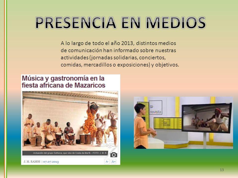 PRESENCIA EN MEDIOS A lo largo de todo el año 2013, distintos medios