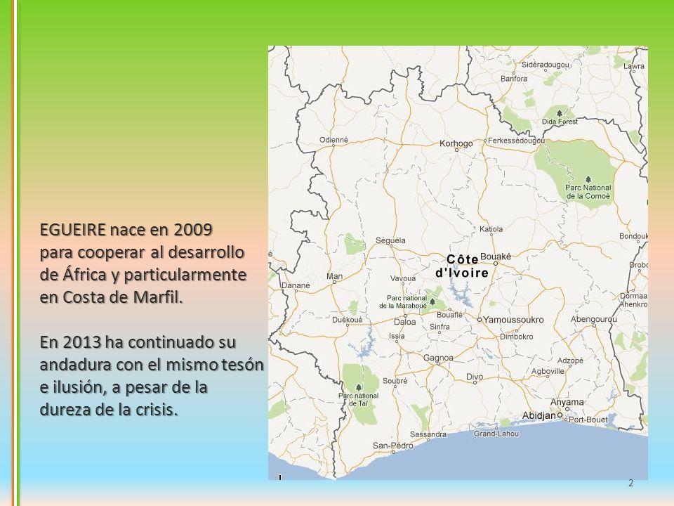 EGUEIRE nace en 2009 para cooperar al desarrollo. de África y particularmente. en Costa de Marfil.