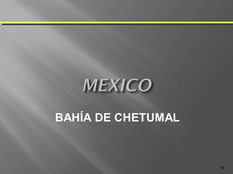 MEXICO BAHÍA DE CHETUMAL