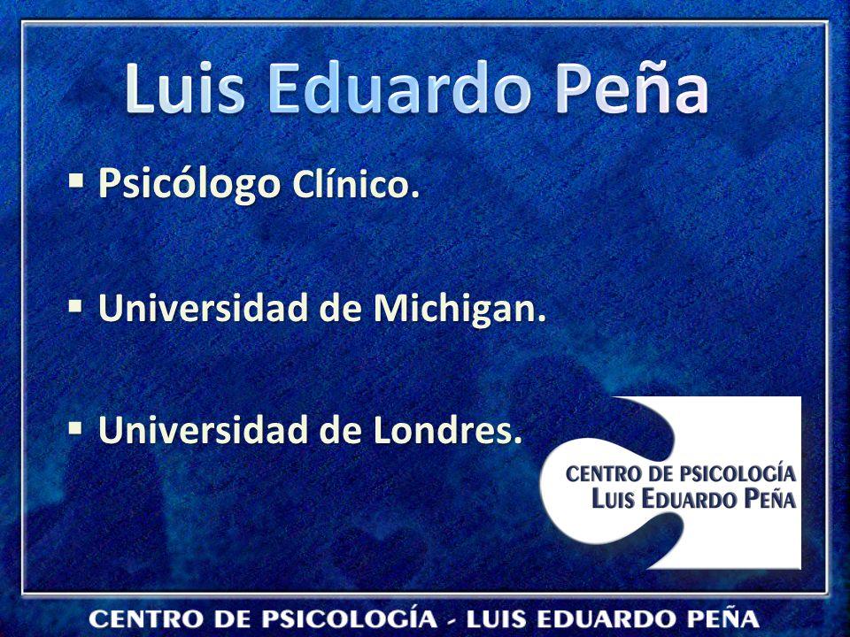 Luis Eduardo Peña Psicólogo Clínico. Universidad de Michigan.