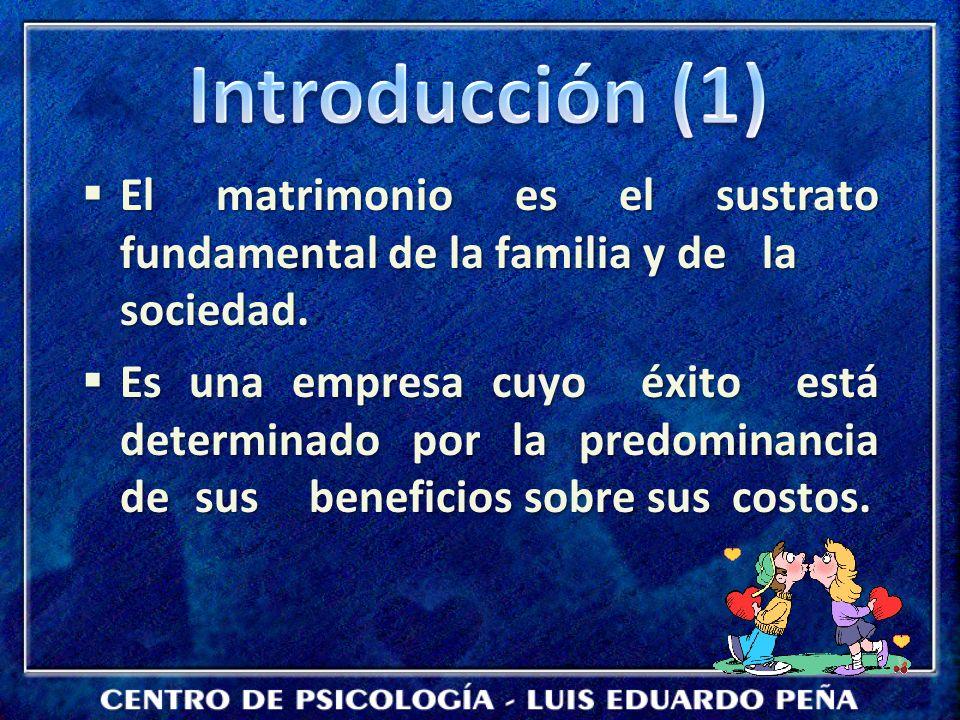 Introducción (1) El matrimonio es el sustrato fundamental de la familia y de la sociedad.