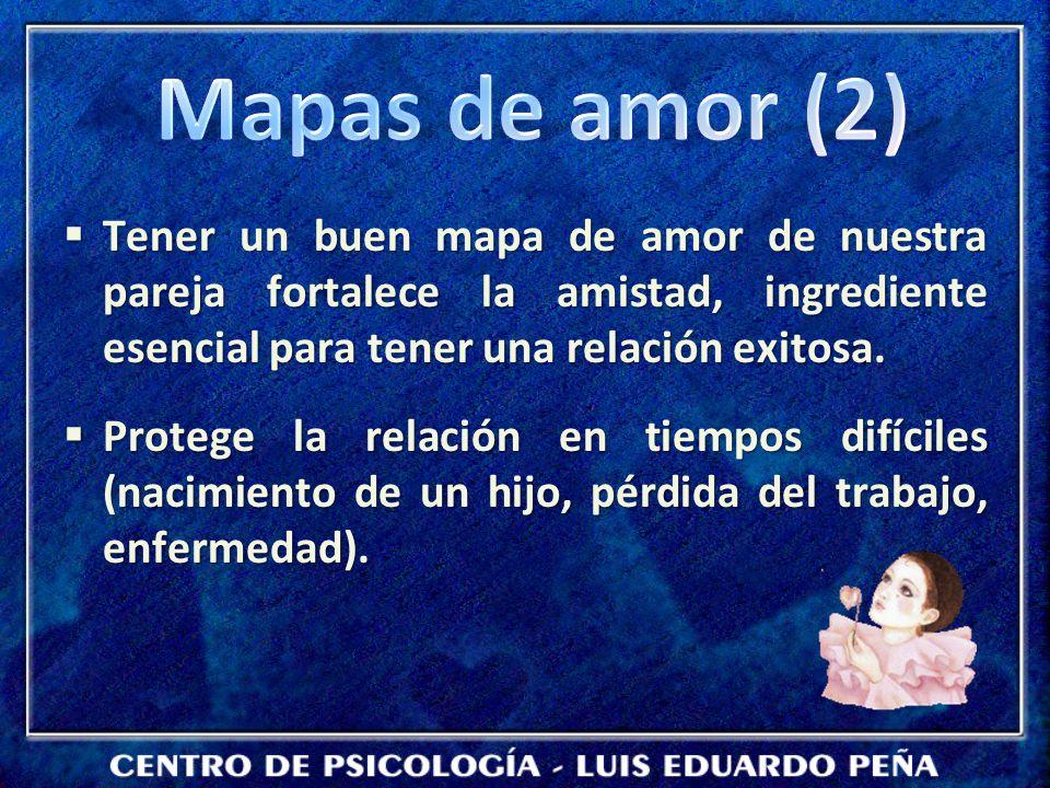 Mapas de amor (2) Tener un buen mapa de amor de nuestra pareja fortalece la amistad, ingrediente esencial para tener una relación exitosa.