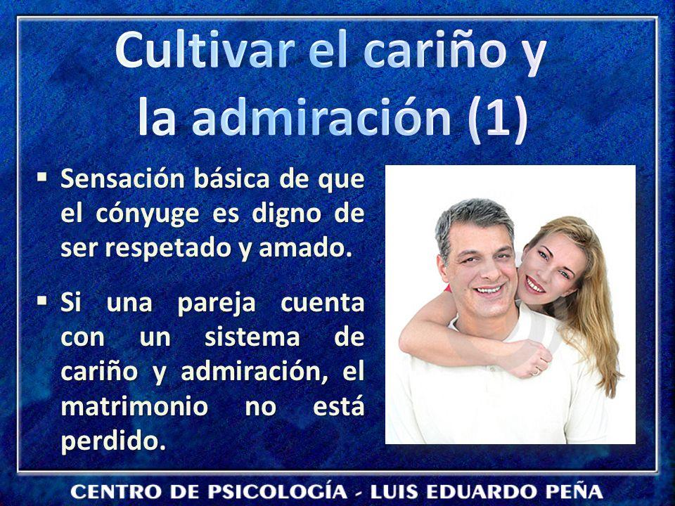 Cultivar el cariño y la admiración (1)
