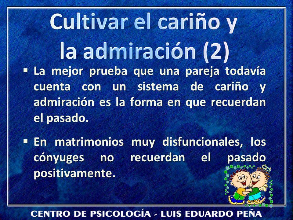 Cultivar el cariño y la admiración (2)