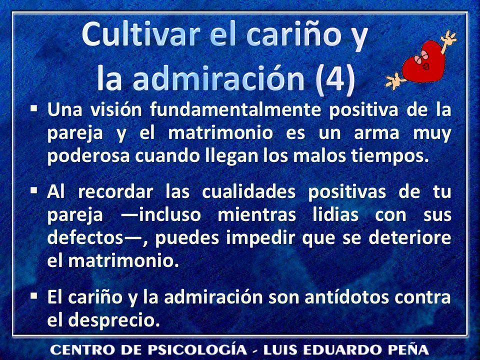 Cultivar el cariño y la admiración (4)