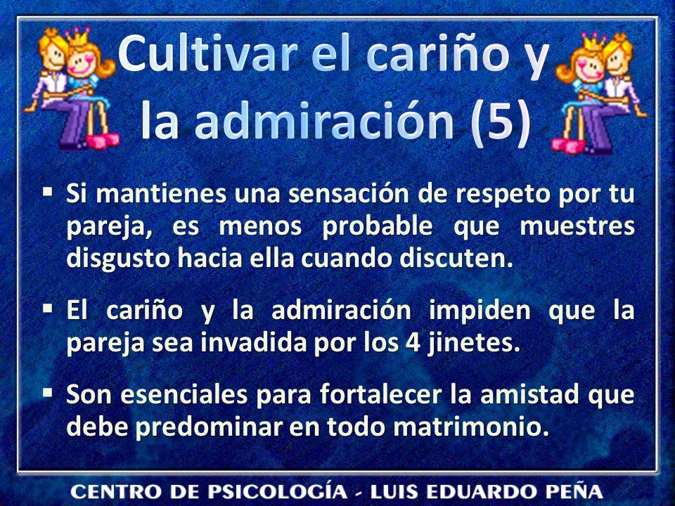 Cultivar el cariño y la admiración (5)