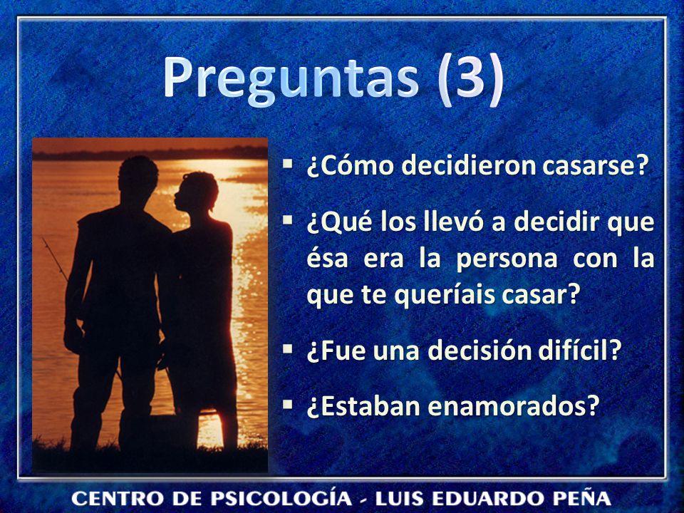 Preguntas (3) ¿Cómo decidieron casarse