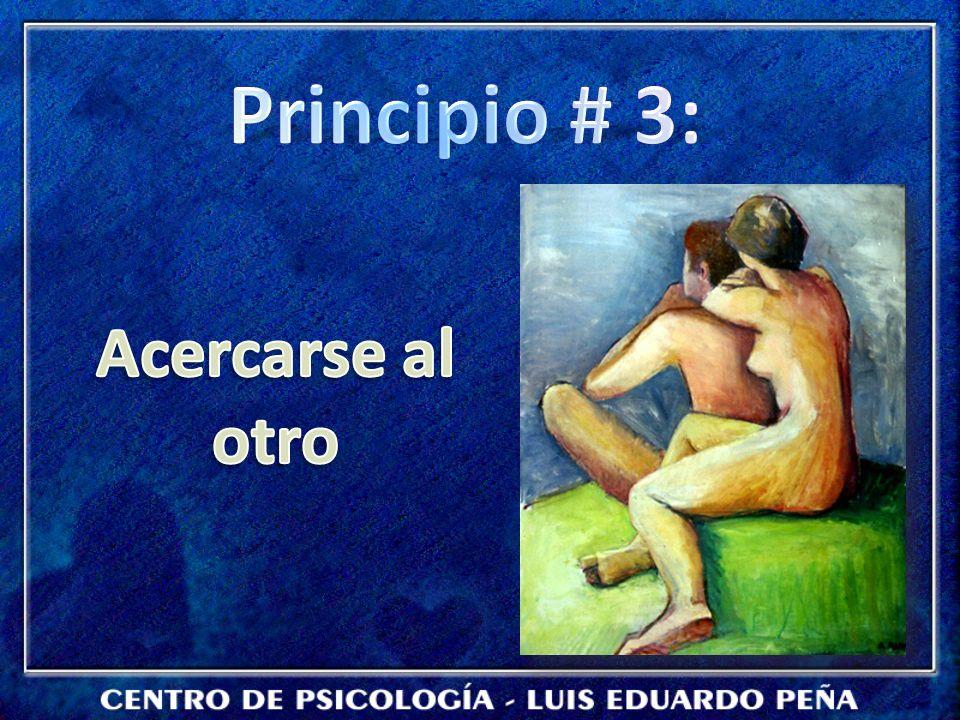 Principio # 3: Acercarse al otro