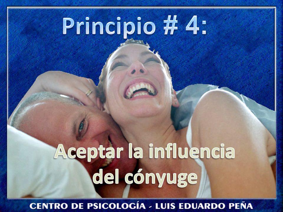 Principio # 4: Aceptar la influencia del cónyuge
