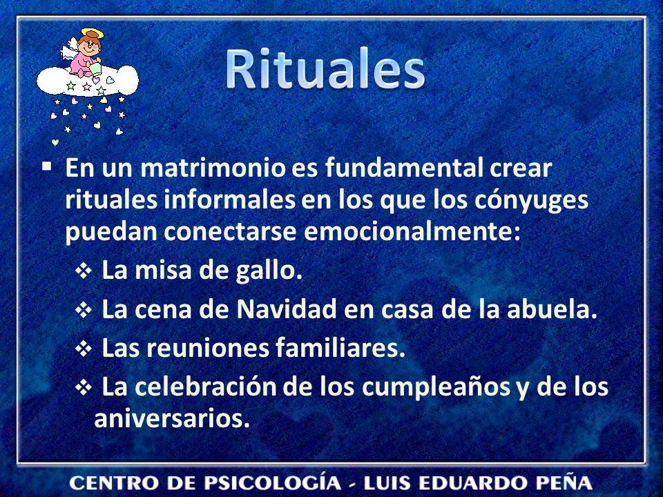 Rituales En un matrimonio es fundamental crear rituales informales en los que los cónyuges puedan conectarse emocionalmente: