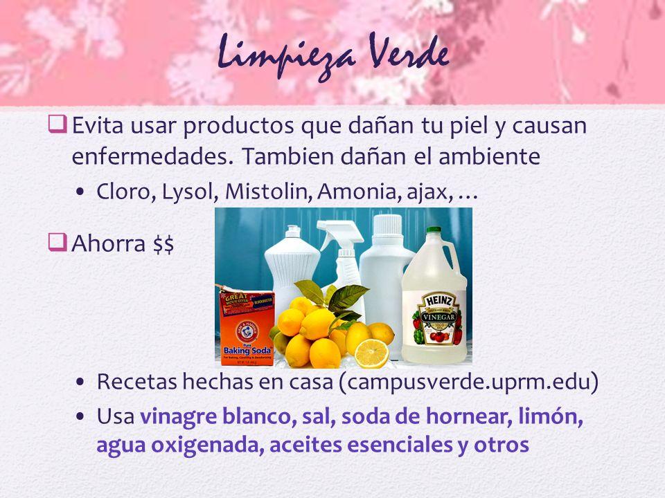 Limpieza Verde Evita usar productos que dañan tu piel y causan enfermedades. Tambien dañan el ambiente.