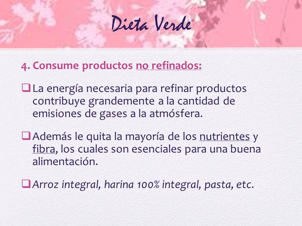 Dieta Verde 4. Consume productos no refinados: