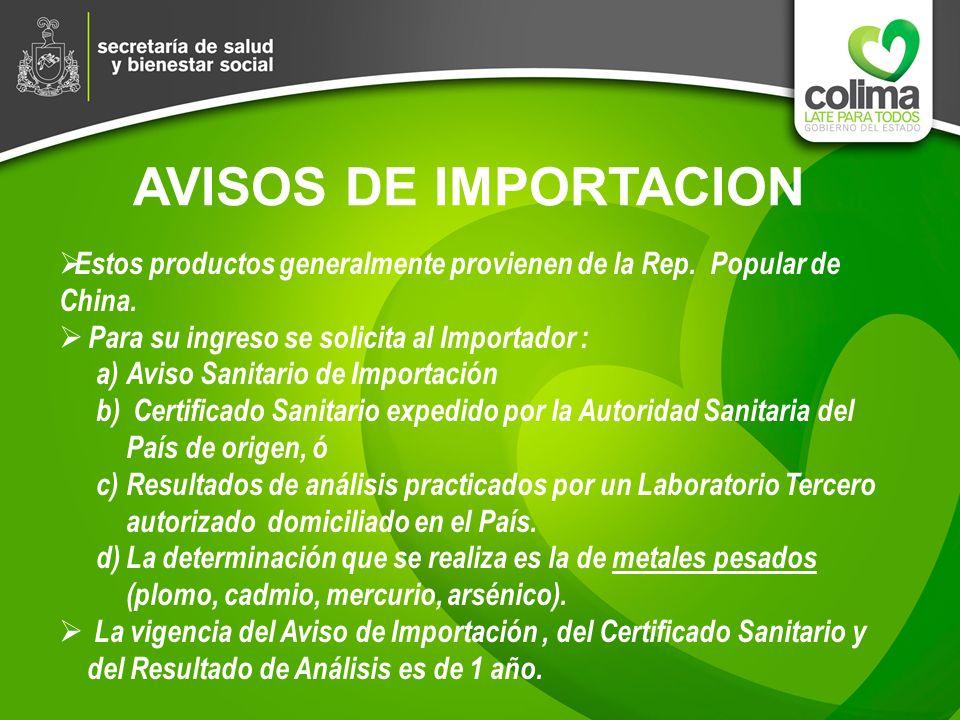 AVISOS DE IMPORTACIONEstos productos generalmente provienen de la Rep. Popular de China. Para su ingreso se solicita al Importador :