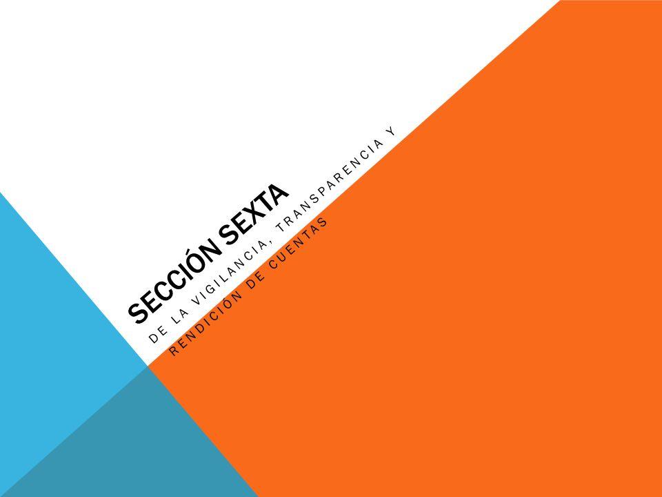 Sección sexta De la vigilancia, transparencia y rendición de cuentas