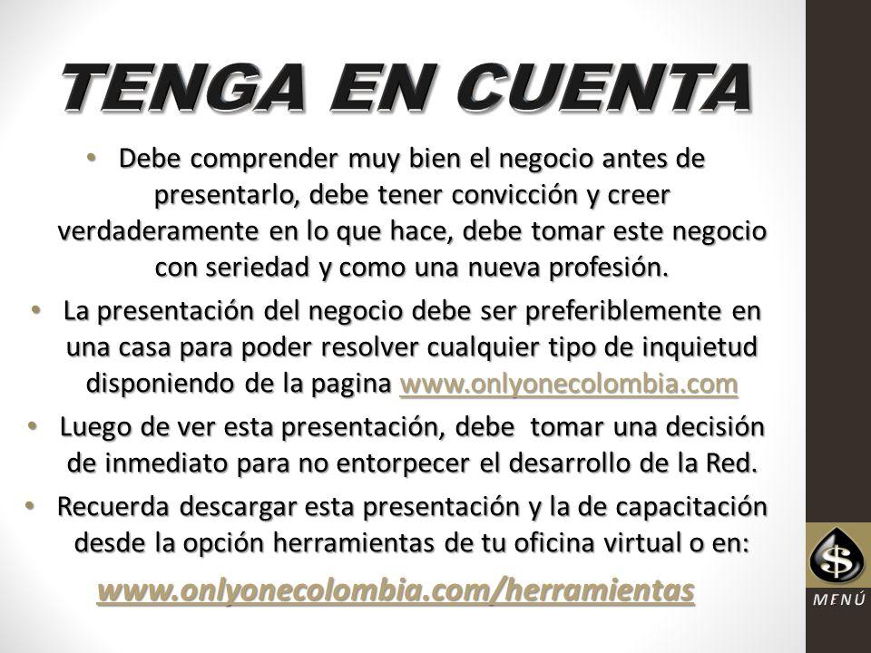 TENGA EN CUENTA www.onlyonecolombia.com/herramientas