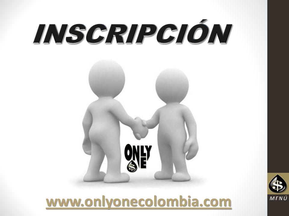 INSCRIPCIÓN www.onlyonecolombia.com MENÚ