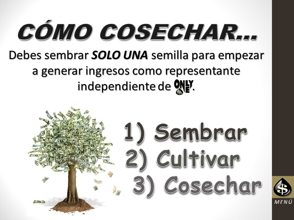 CÓMO COSECHAR… 1) Sembrar 2) Cultivar 3) Cosechar