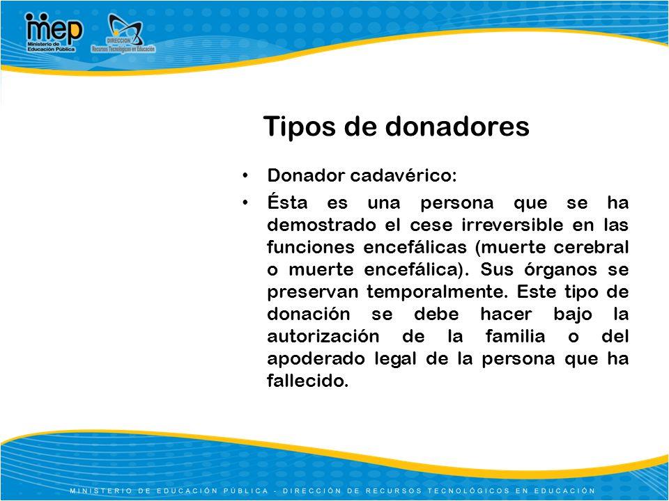 Tipos de donadores Donador cadavérico: