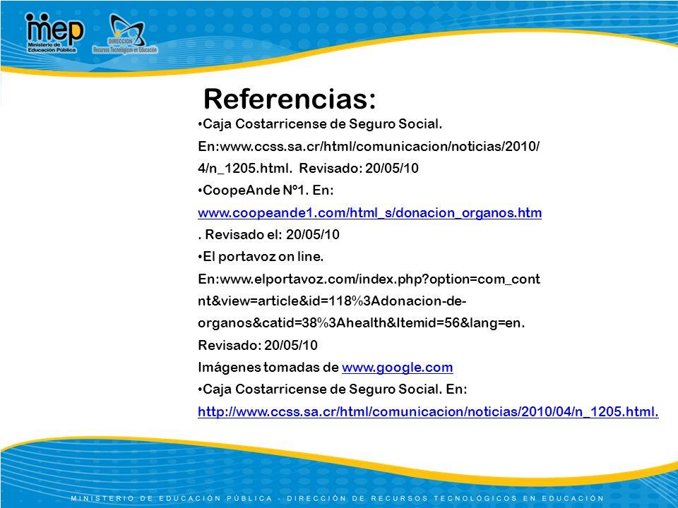 Referencias: Caja Costarricense de Seguro Social.