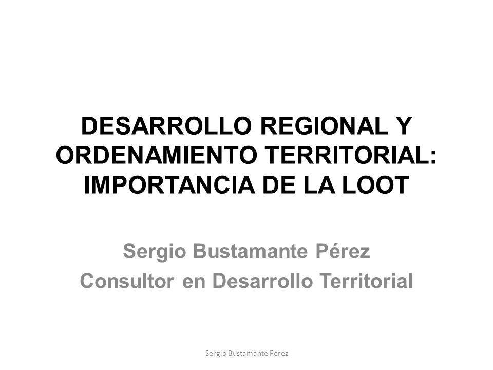 DESARROLLO REGIONAL Y ORDENAMIENTO TERRITORIAL: IMPORTANCIA DE LA LOOT