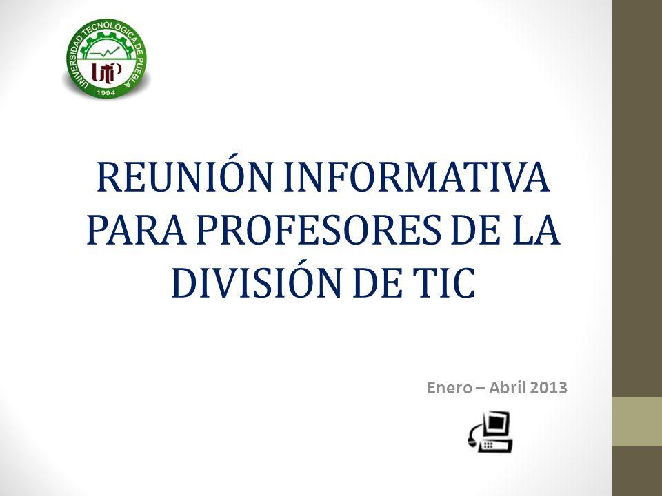 REUNIÓN INFORMATIVA PARA PROFESORES DE LA DIVISIÓN DE TIC