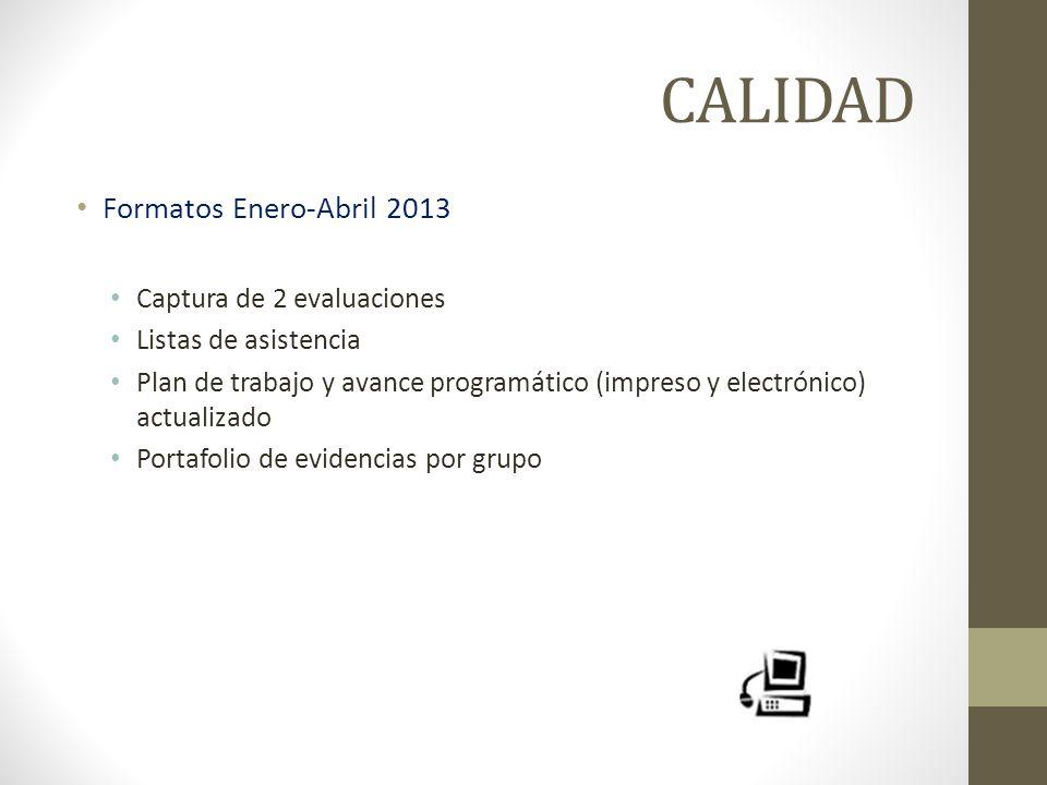 CALIDAD Formatos Enero-Abril 2013 Captura de 2 evaluaciones