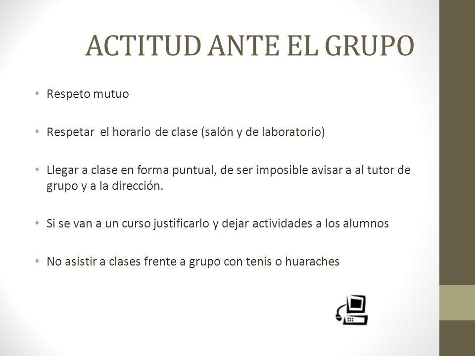 ACTITUD ANTE EL GRUPO Respeto mutuo