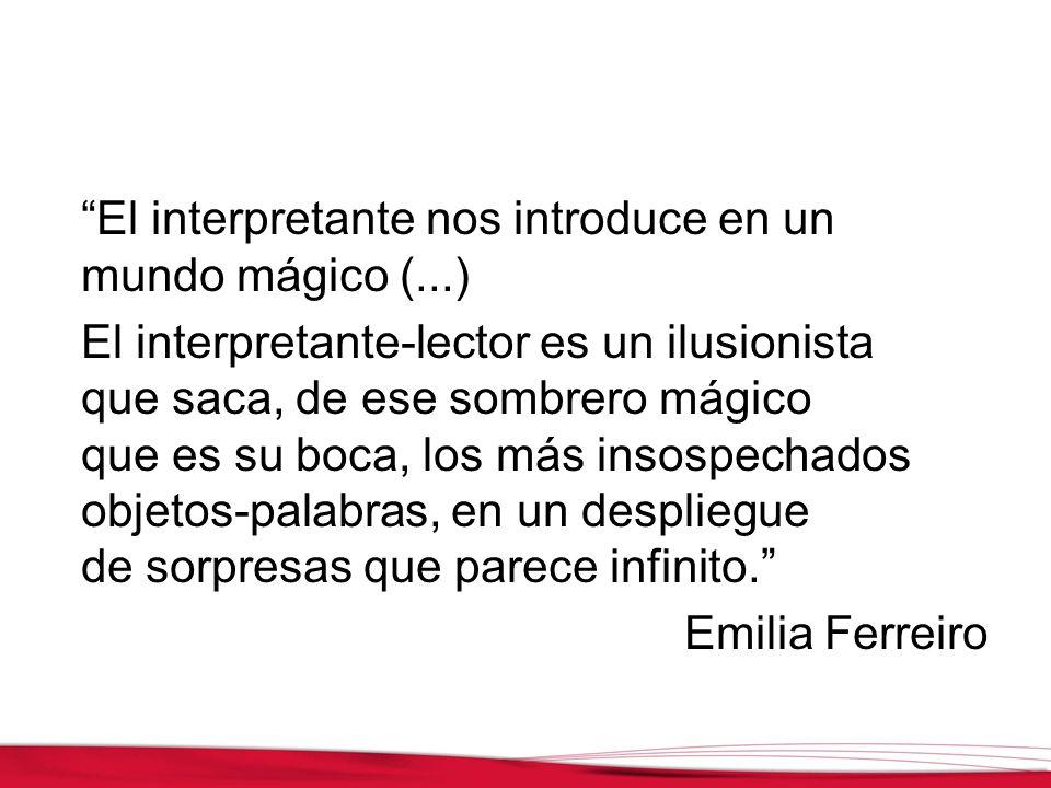 El interpretante nos introduce en un mundo mágico (...)