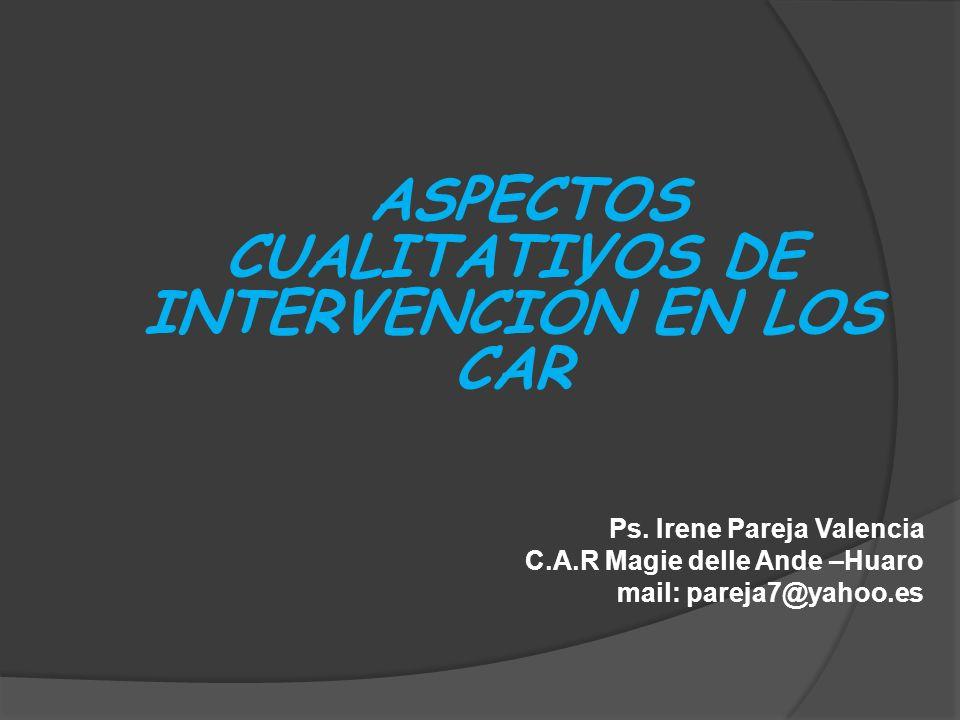 ASPECTOS CUALITATIVOS DE INTERVENCIÓN EN LOS CAR