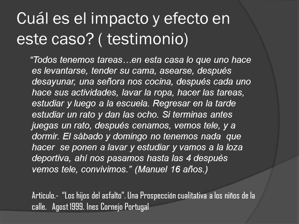 Cuál es el impacto y efecto en este caso ( testimonio)