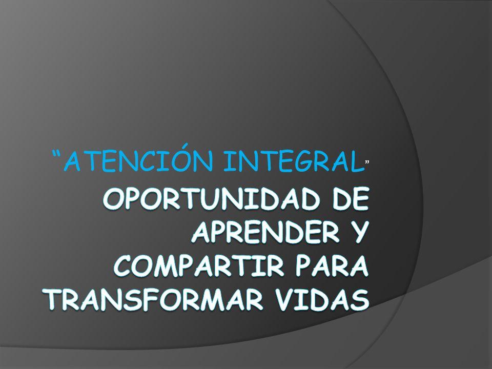 OPORTUNIDAD DE APRENDER Y COMPARTIR PARA TRANSFORMAR VIDAS