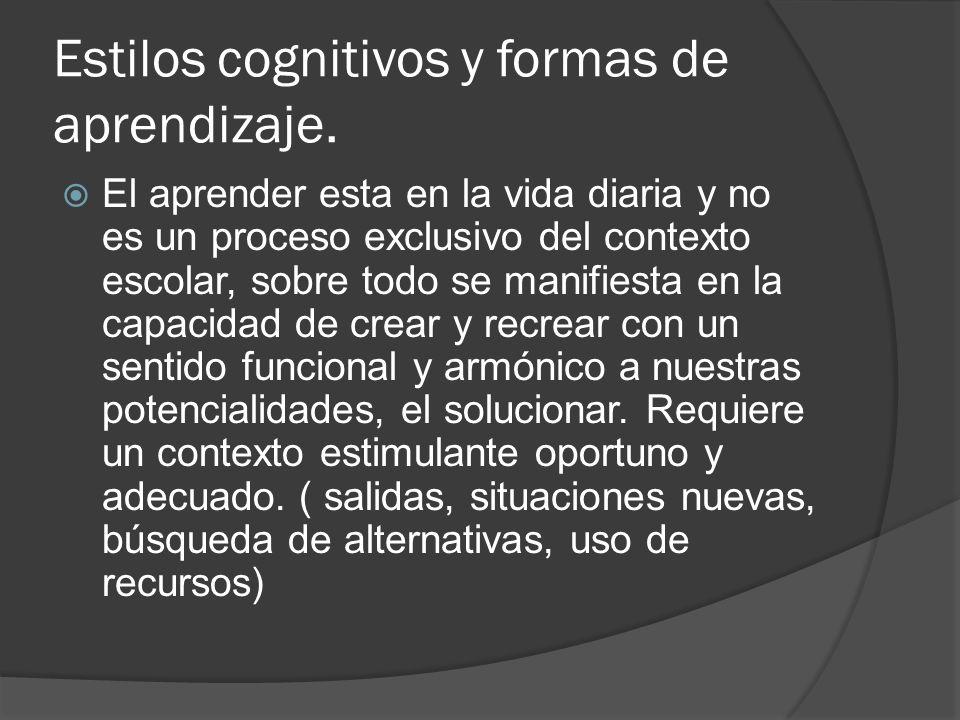 Estilos cognitivos y formas de aprendizaje.