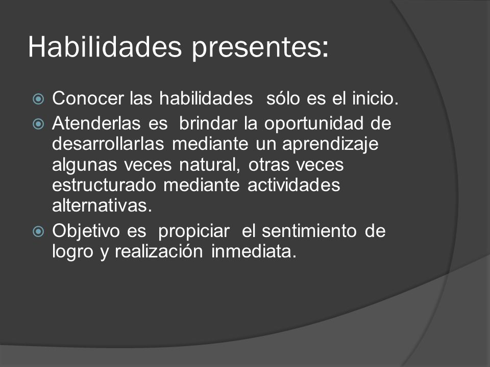 Habilidades presentes: