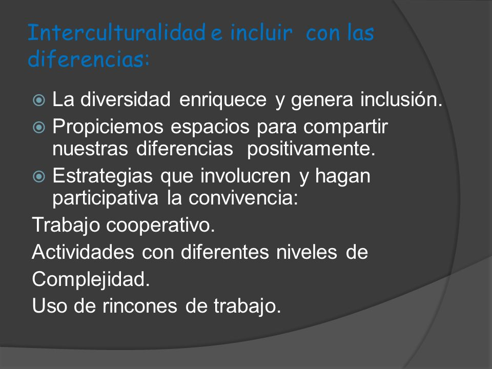 Interculturalidad e incluir con las diferencias: