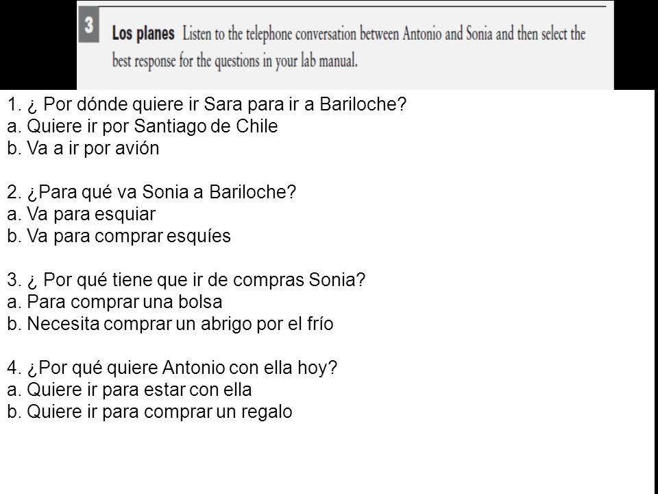 1. ¿ Por dónde quiere ir Sara para ir a Bariloche