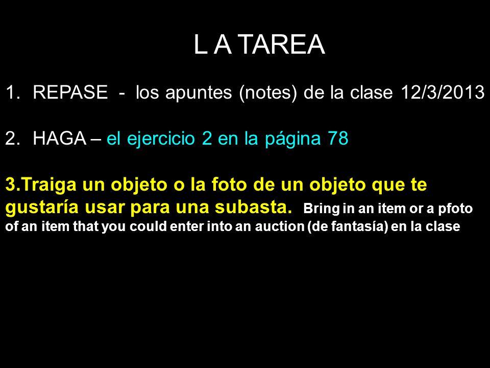 L A TAREA REPASE - los apuntes (notes) de la clase 12/3/2013