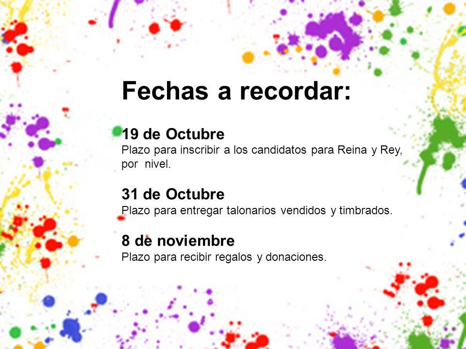Fechas a recordar: 19 de Octubre 31 de Octubre 8 de noviembre