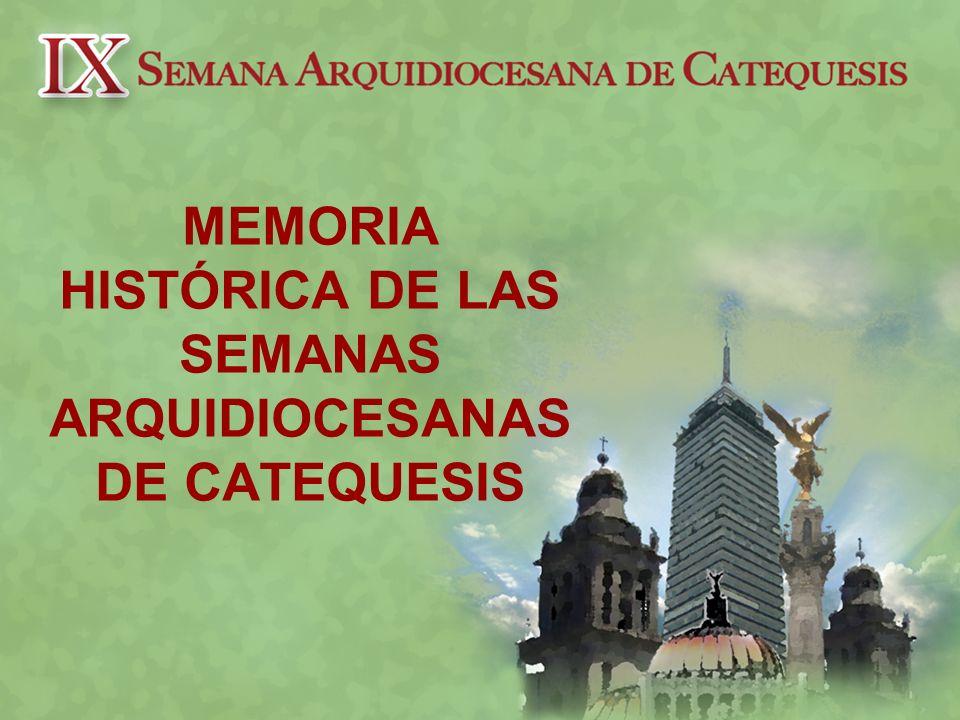MEMORIA HISTÓRICA DE LAS SEMANAS ARQUIDIOCESANAS DE CATEQUESIS