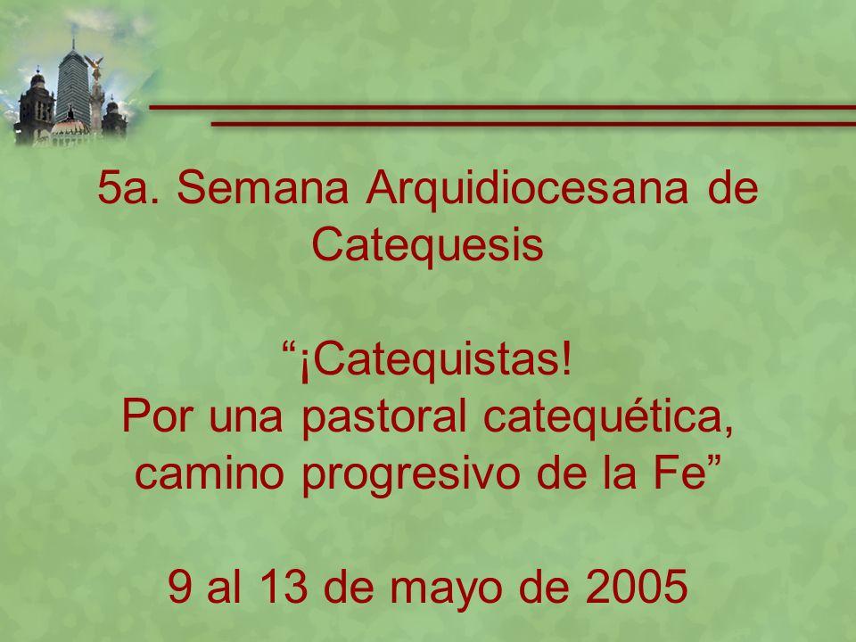5a. Semana Arquidiocesana de Catequesis ¡Catequistas