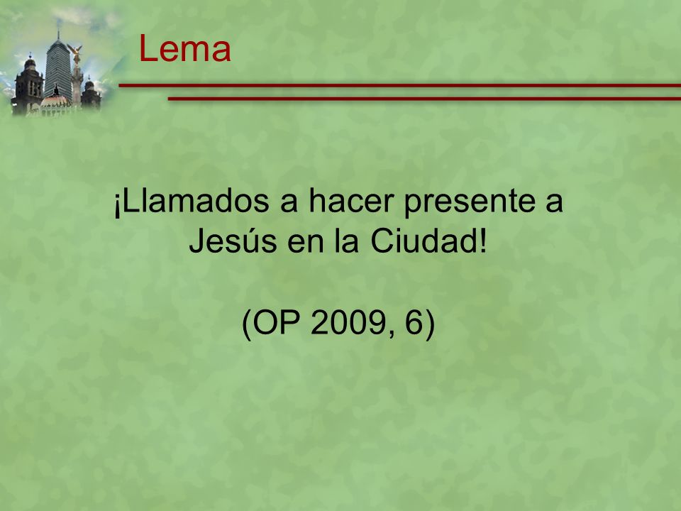 ¡Llamados a hacer presente a Jesús en la Ciudad!