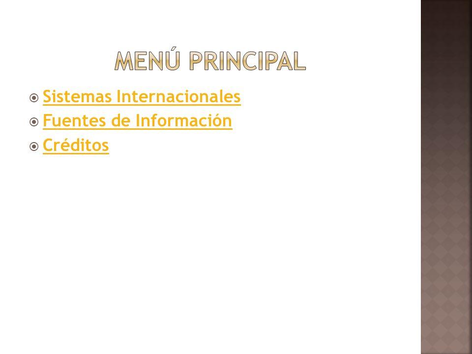 Menú principal Sistemas Internacionales Fuentes de Información