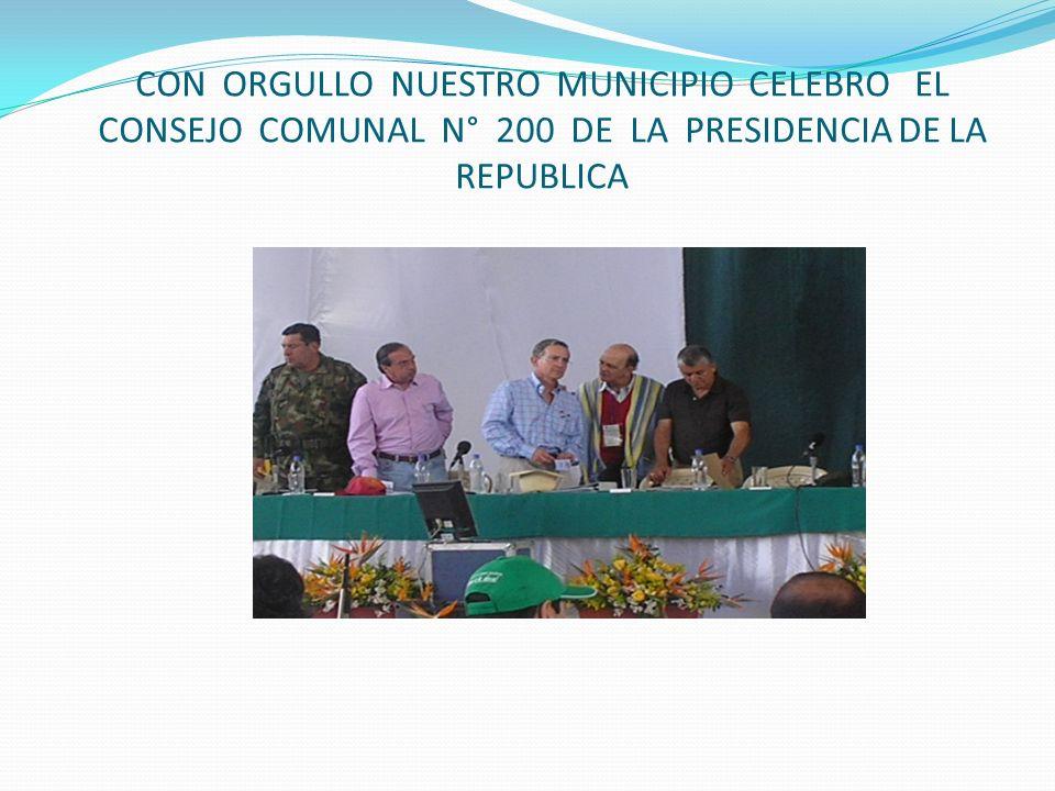 CON ORGULLO NUESTRO MUNICIPIO CELEBRO EL CONSEJO COMUNAL N° 200 DE LA PRESIDENCIA DE LA REPUBLICA