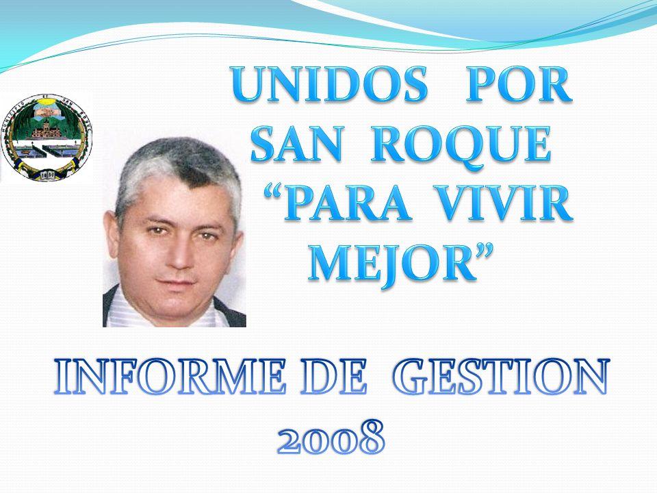 UNIDOS POR SAN ROQUE PARA VIVIR MEJOR INFORME DE GESTION 2008