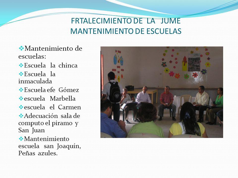 FRTALECIMIENTO DE LA JUME MANTENIMIENTO DE ESCUELAS